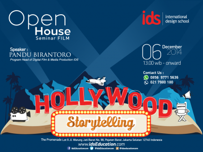 "Open House IDS : Seminar & Info Session Day ""Hollywood Storytelling"""