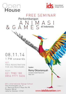 "Open House IDS : Seminar & Info Session Day ""Perkembangan Animasi & Games di Indonesia"""