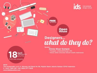 """Open House IDS: Info Session Day & Seminar Desain Grafis """"Designers.. What Do They Do?"""""""